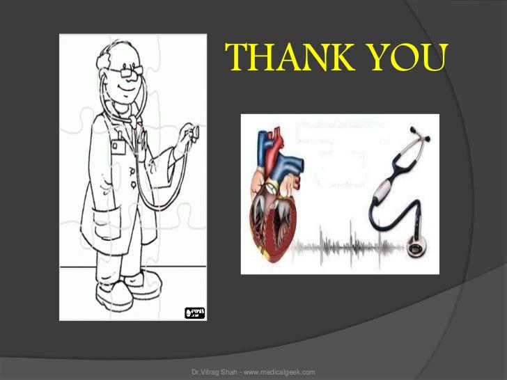 THANK YOUDr.Vitrag Shah - www.medicalgeek.com