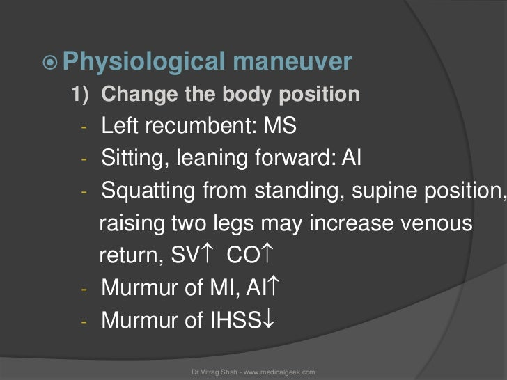  Physiological          maneuver  1) Change the body position   - Left recumbent: MS   - Sitting, leaning forward: AI   -...