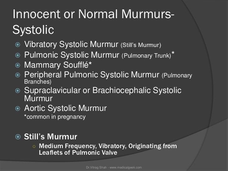 Innocent or Normal Murmurs-Systolic   Vibratory Systolic Murmur (Still's Murmur)   Pulmonic Systolic Murmur (Pulmonary T...