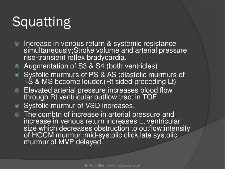 Squatting   Increase in venous return & systemic resistance    simultaneously;Stroke volume and arterial pressure    rise...