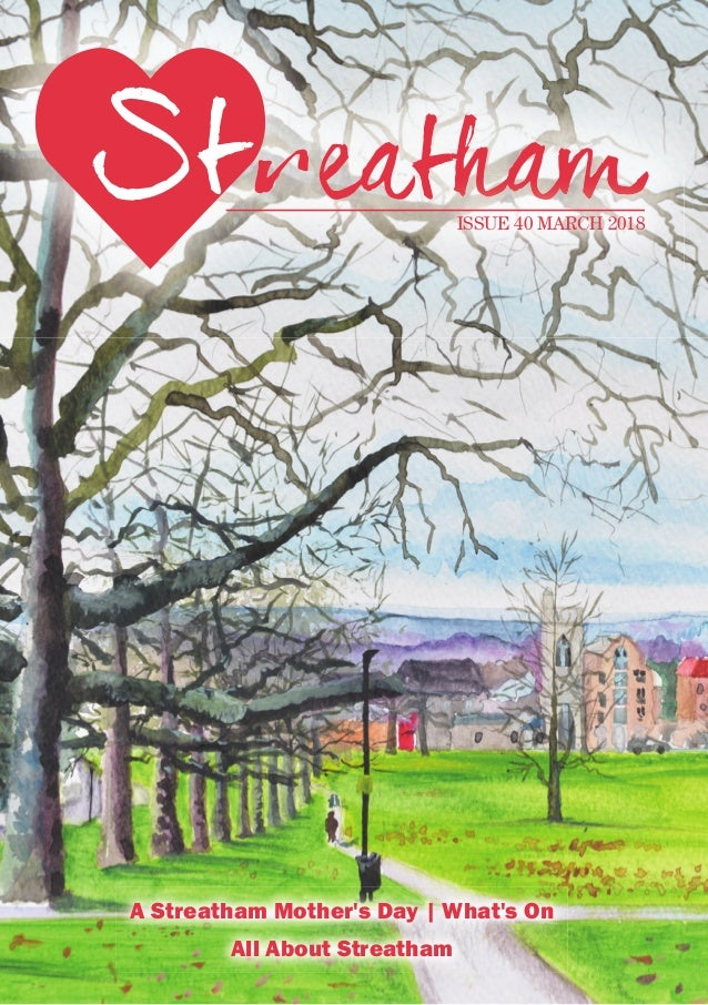 a Streatham mother's day   What's on all about Streatham ISSUE 40 MARCH 2018