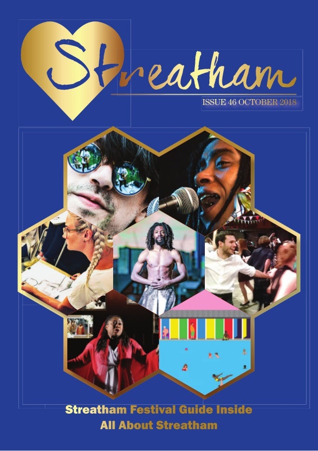 Streatham Festival guide inside all about Streatham ISSUE 46 OCTOBER 2018