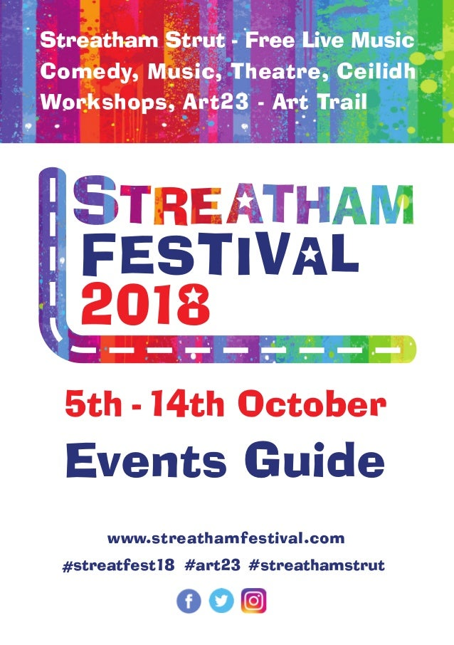 Sponsors Friday 5th October The Streatham Festival Ceilidh Streatham Space Project, Sternhold Avenue, Streatham Hill SW2 4...