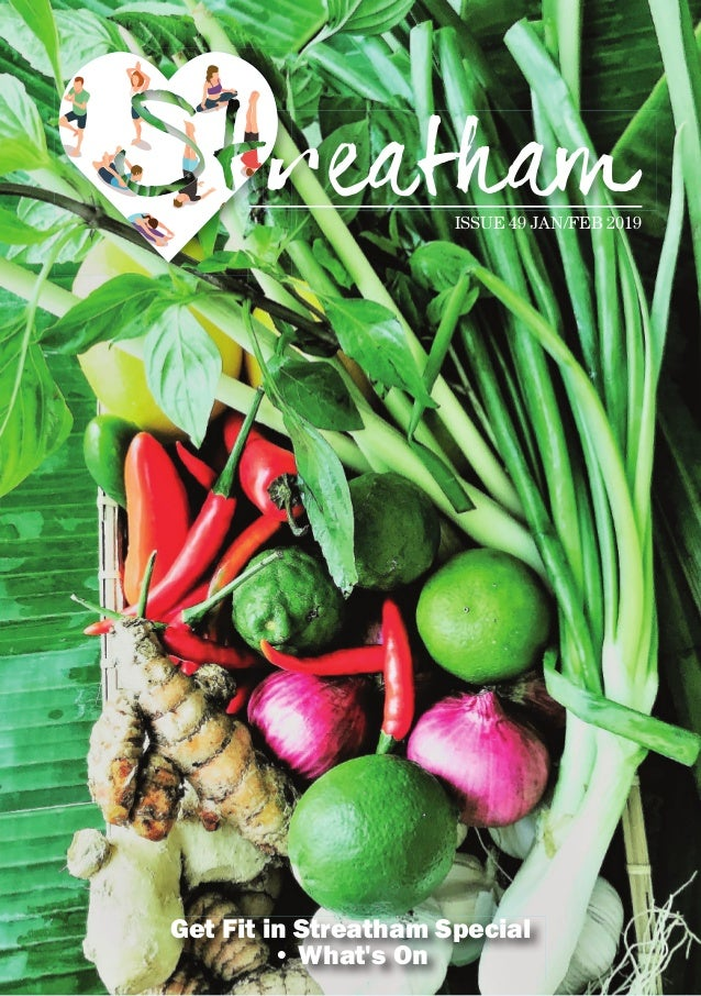 ISSUE 49 JAN/FEB 2019 Get Fit in Streatham Special • What's On