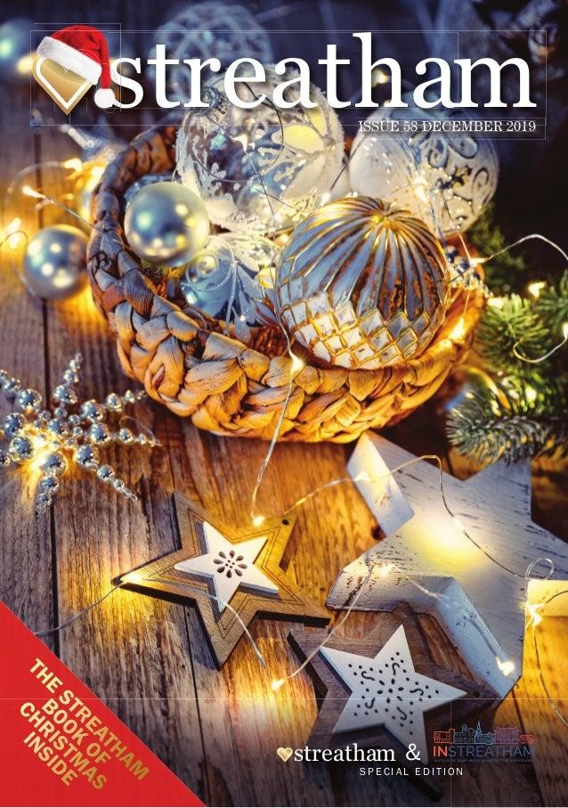 ISSUE 58 DECEMBER 2019ISSUE 58 DECEMBER 2019 streathamstreathastreatha THE STREATHAM BOOK OF CHRISTM AS INSIDE streatham I...