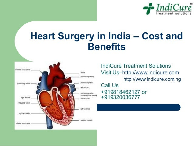 Heart Surgery in India – Cost and            Benefits               IndiCure Treatment Solutions               Visit Us–ht...