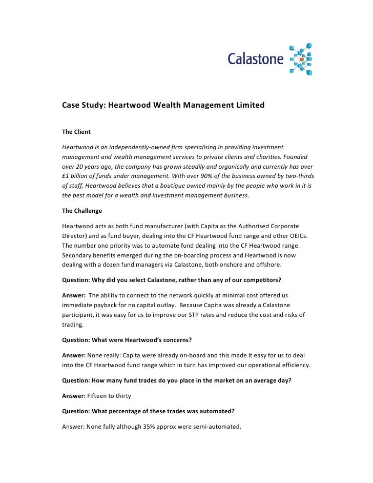 Case Study: Heartwood Wealth Management Limited  The Client  Heartwood is an independently-owned firm specialising in prov...