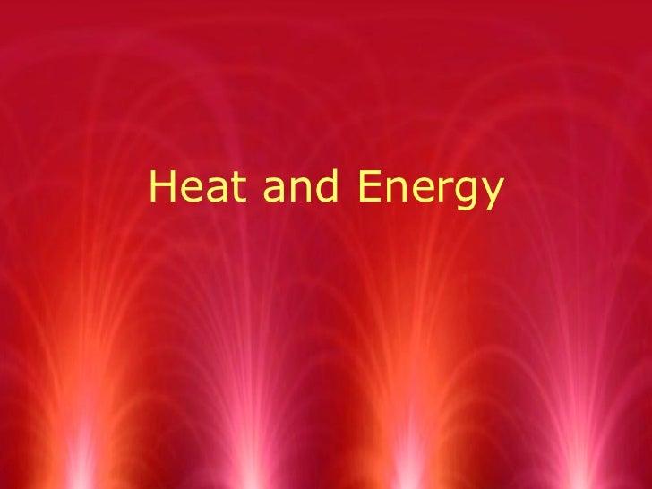Heat and Energy