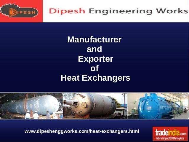 Manufacturer and Exporter of Heat Exchangers  www.dipeshenggworks.com/heat-exchangers.html