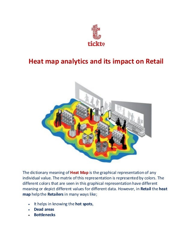 Heat map analytics and its impact on Retail The dictionary meaning of Heat Map is the graphical representation of any indi...