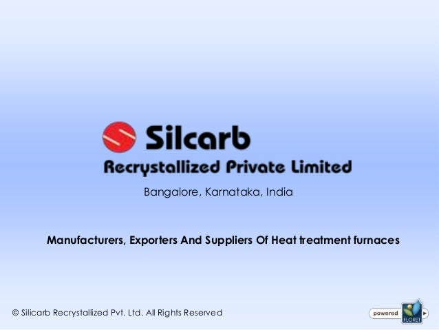 Bangalore, Karnataka, IndiaManufacturers, Exporters And Suppliers Of Heat treatment furnaces© Silicarb Recrystallized Pvt....