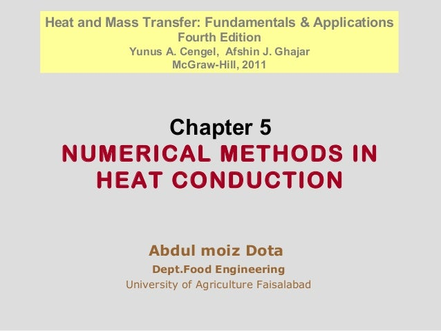 Chapter 5 NUMERICAL METHODS IN HEAT CONDUCTION Abdul moiz Dota Dept.Food Engineering University of Agriculture Faisalabad ...