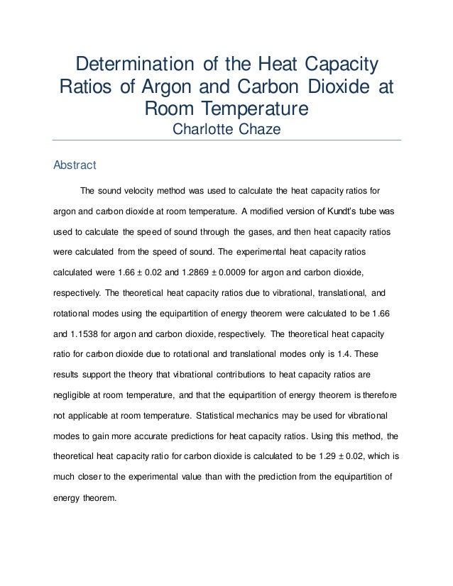 heat capacity ratios for gases essay Purpose: the purpose of this experiment was to determine the heat capacity ratio (γ) for helium (he), nitrogen (n) and carbon dioxide (co2) and then.
