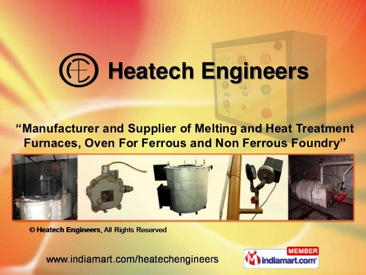 """Heatech Engineers<br />""""Manufacturer and Supplier of Melting and Heat Treatment Furnaces, Oven For Ferrous and Non Ferrous..."""