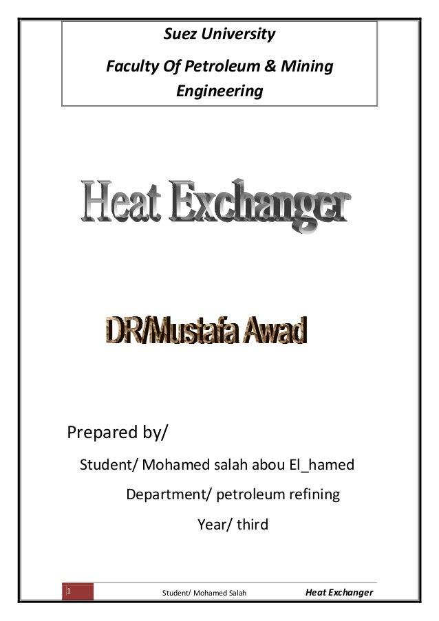 1 Heat ExchangerMohamed SalahStudent Suez University Faculty Of Petroleum & Mining Engineering Prepared by/ Student/ Moham...