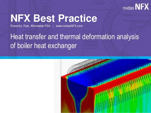 NFX Best Practice  Powerful, Fast, Affordable FEA | www.midasNFX.com  Heat transfer and thermal deformation analysis  of b...