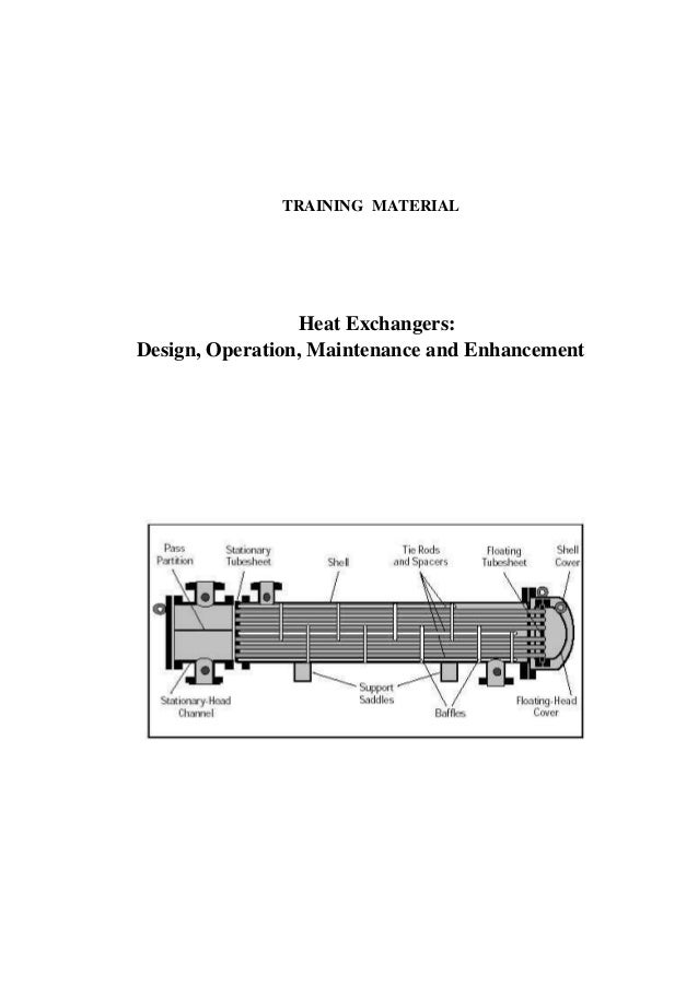 TRAINING MATERIAL Heat Exchangers: Design, Operation, Maintenance and Enhancement