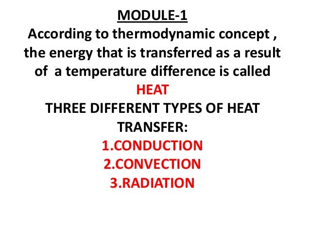 MODULE-1 According to thermodynamic concept ,the energy that is transferred as a result  of a temperature difference is ca...