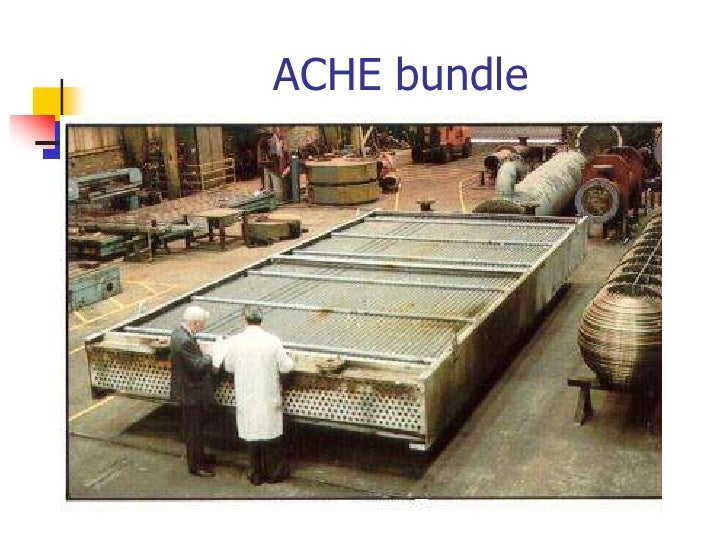 Air-cooled exchanger<br />Air blown across finned tubes (forced draught type)<br />Can suck air across (induced draught)<b...