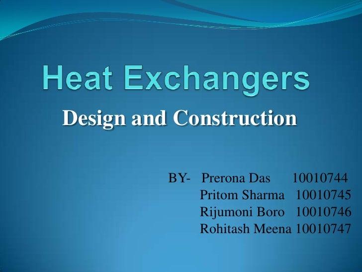 Design and Construction          BY- Prerona Das   10010744              Pritom Sharma 10010745              Rijumoni Boro...