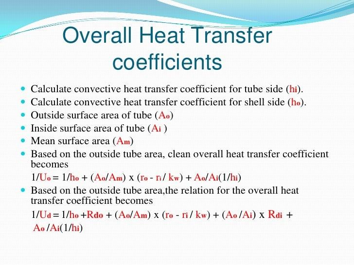 Overall Heat Transfer              coefficients Calculate convective heat transfer coefficient for tube side (hi). Calcu...