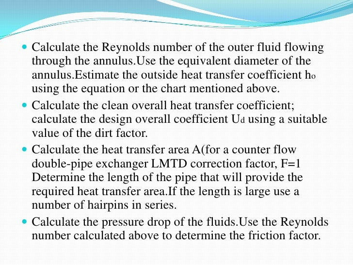  Calculate the Reynolds number of the outer fluid flowing  through the annulus.Use the equivalent diameter of the  annulu...