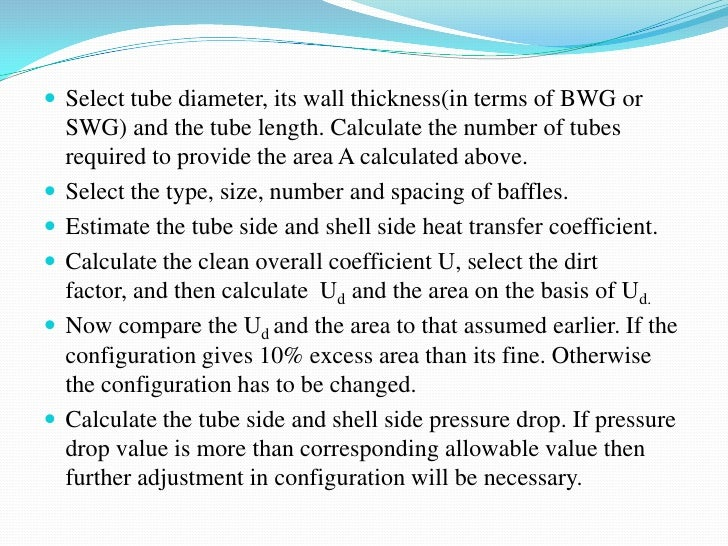  Select tube diameter, its wall thickness(in terms of BWG or    SWG) and the tube length. Calculate the number of tubes  ...