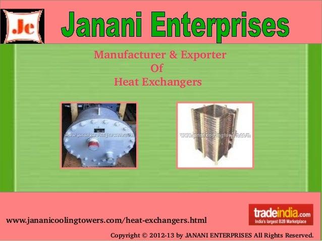 Copyright©201213byJANANIENTERPRISESAllRightsReserved. Manufacturer&Exporter Of HeatExch...