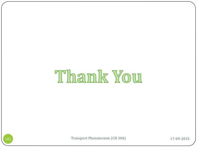 17-09-2015Transport Phenomenon (CH 306)101
