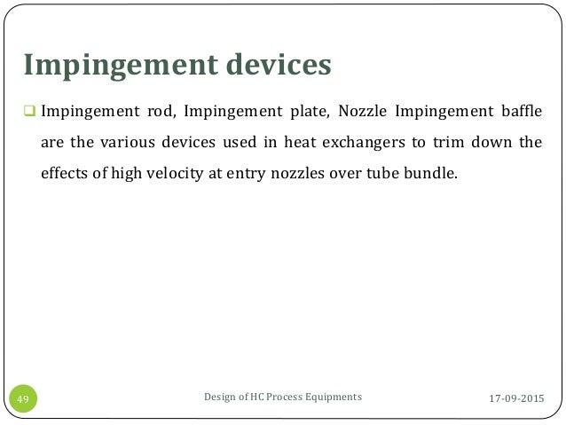 Impingement devices 17-09-2015Design of HC Process Equipments49  Impingement rod, Impingement plate, Nozzle Impingement b...