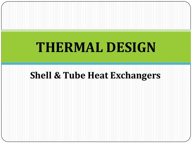 THERMAL DESIGN Shell & Tube Heat Exchangers