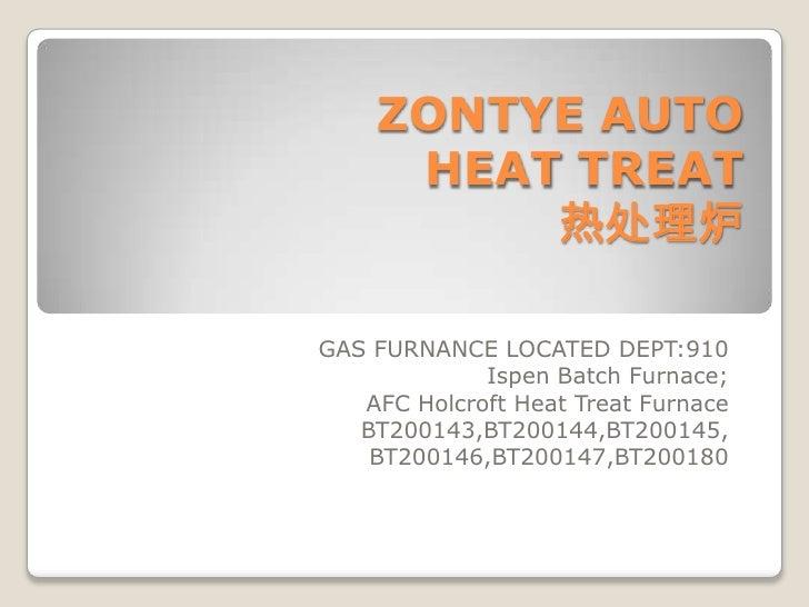 ZONTYE AUTOHEATTREAT热处理炉<br />GASFURNANCELOCATEDDEPT:910<br />Ispen Batch Furnace; <br />AFC Holcroft Heat Treat Furnace<b...
