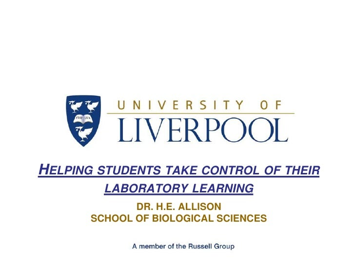 Helping students take control of their laboratory learning<br />Dr. H.E. AllisonSchool of Biological Sciences<br />