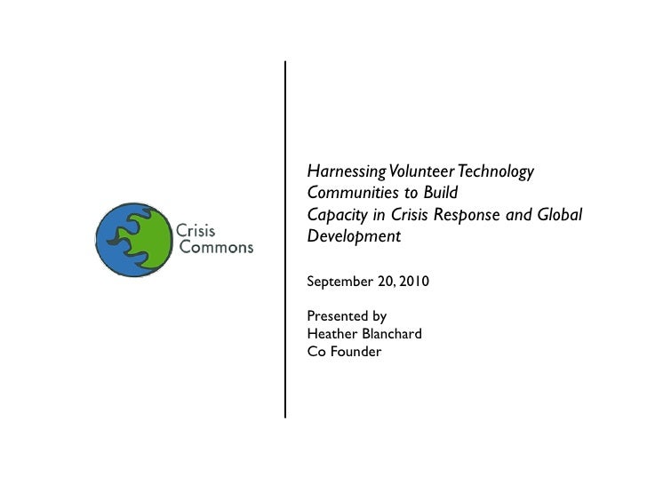 Harnessing Volunteer Technology Communities to Build Capacity in Crisis Response and Global Development  September 20, 201...
