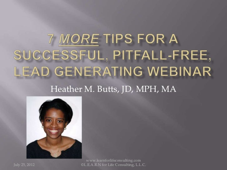 Heather M. Butts, JD, MPH, MA                         www.learnforlifeconsulting.comJuly 25, 2012          ©L.E.A.R.N for ...