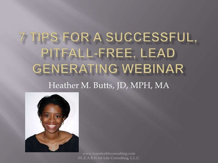 Heather M. Butts, JD, MPH, MA         www.learnforlifeconsulting.com       ©L.E.A.R.N for Life Consulting, L.L.C.