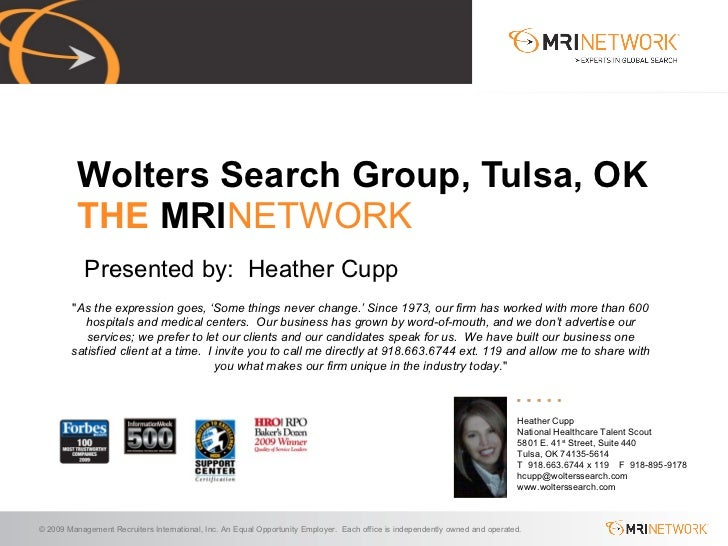 Presented by:  Heather Cupp Wolters Search Group, Tulsa, OK THE  MRI NETWORK Heather Cupp National Healthcare Talent Scout...