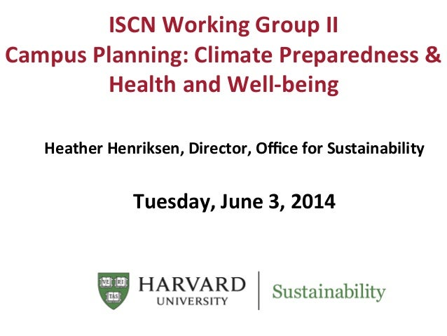 ISCN  Working  Group  II   Campus  Planning:  Climate  Preparedness  &   Health  and  Well-‐being ...