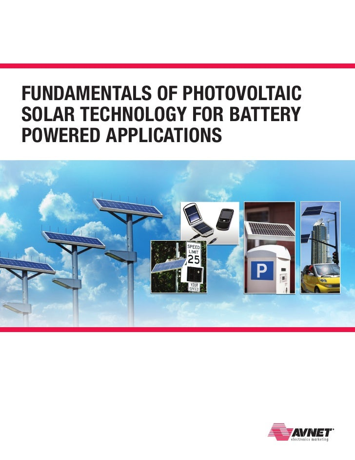 Fundamentals oF Photovoltaicsolar technology For BatteryPowered aPPlications