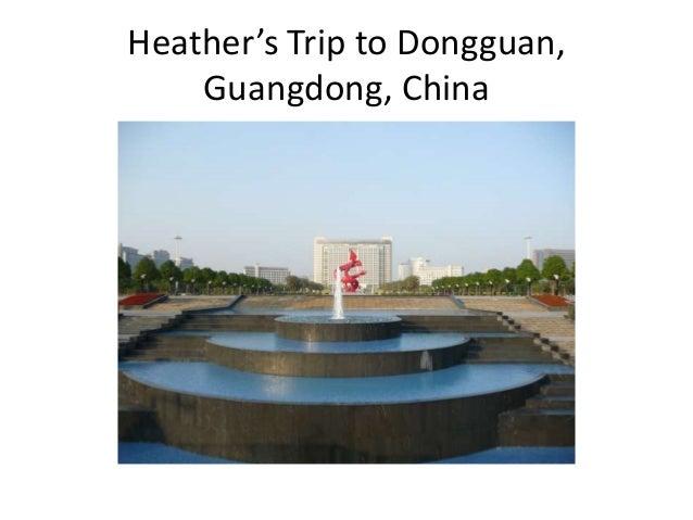 Heather's Trip to Dongguan, Guangdong, China