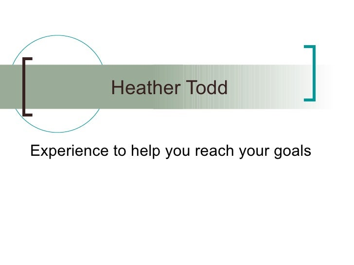 Heather Todd Experience to help you reach your goals