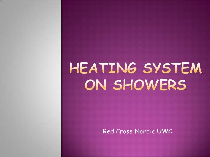Heating system on Showers<br />Red Cross Nordic UWC<br />