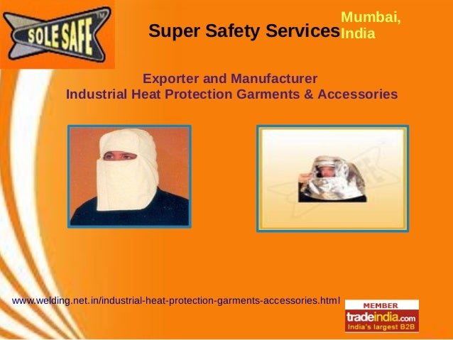 Super Safety Services Mumbai, India Exporter and Manufacturer Industrial Heat Protection Garments & Accessories www.weldin...
