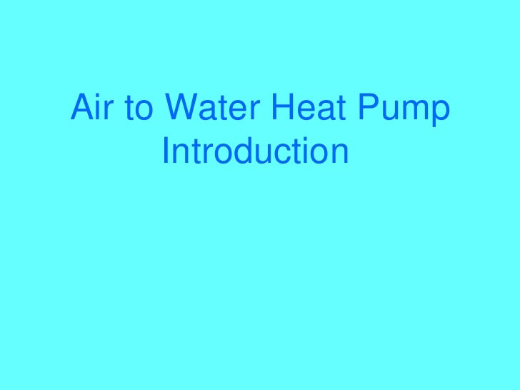 Air to Water Heat PumpIntroduction<br />