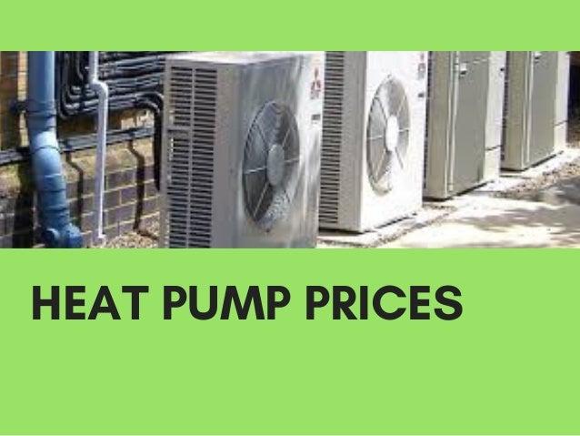 heat pump prices 1 638jpgcb1495434159 - Heat Pump Prices