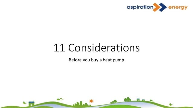 11 Considerations Before you buy a heat pump