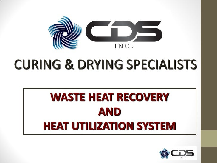 CURING & DRYING SPECIALISTS     WASTE HEAT RECOVERY              AND    HEAT UTILIZATION SYSTEM