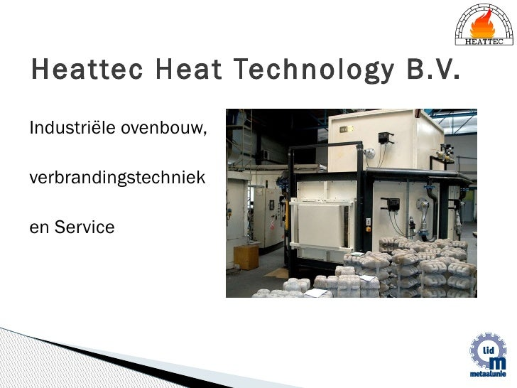 Industriële ovenbouw,  verbrandingstechniek  en Service Heattec Heat Technology  B.V.