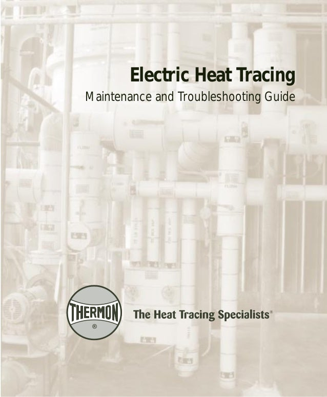 Electric Heat Tracing  Maintenance and Troubleshooting Guide