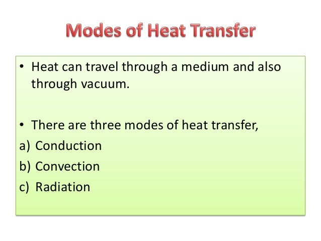• Transfer of thermal energy between neighboring molecules  in a substance due to a temperature gradient.  • It always tak...